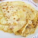 My French breakfast or ANYTIME crepes