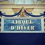 Le Cirque d'Hiver – our visit to the SUBLIME Winter Paris Circus!!!