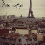 My photo tour of Paris rooftops